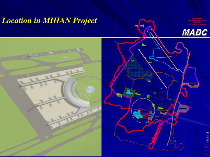 Location in MIHAN Project