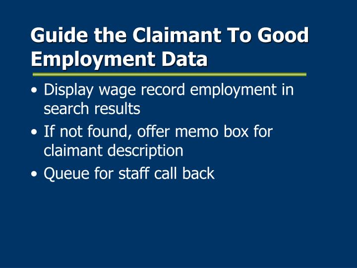 Guide the Claimant To Good Employment Data