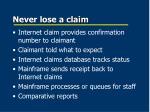 never lose a claim
