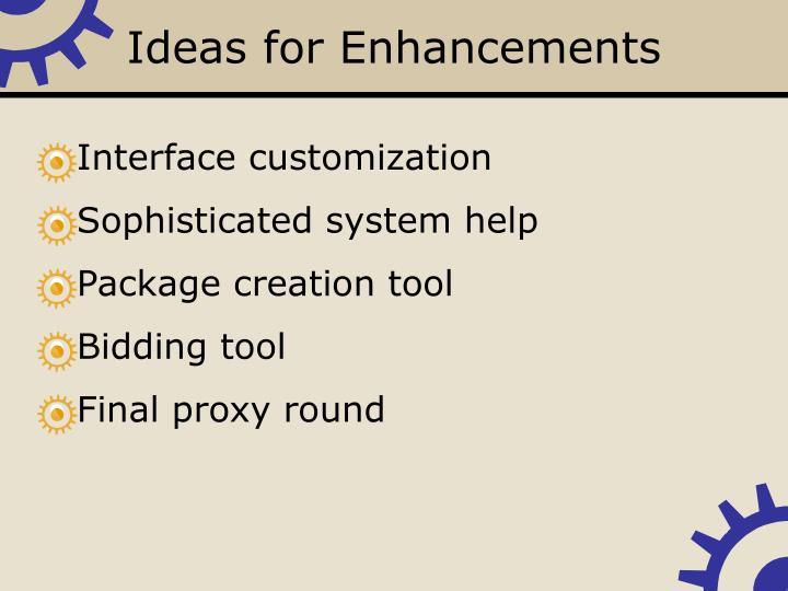 Ideas for Enhancements