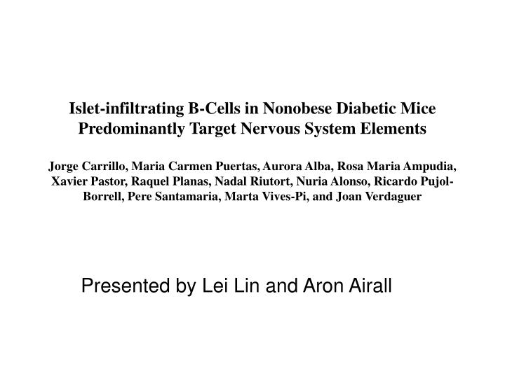 Islet-infiltrating B-Cells in Nonobese Diabetic Mice Predominantly Target Nervous System Elements