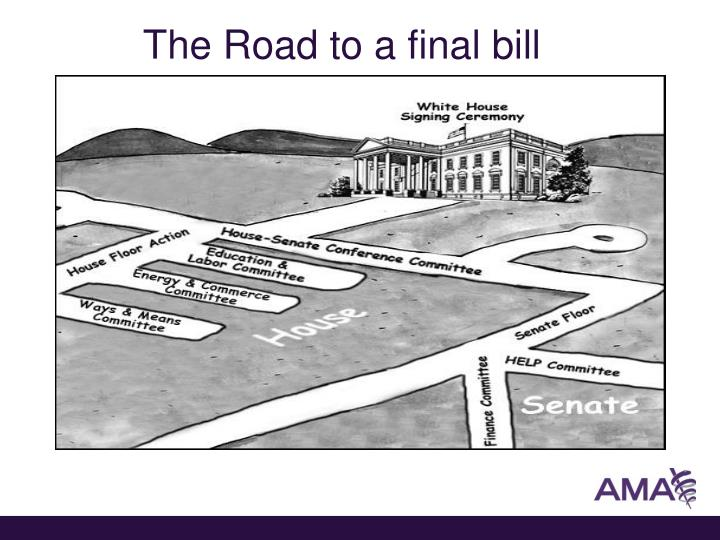 The Road to a final bill