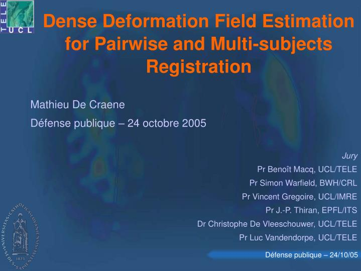 Dense deformation field estimation for pairwise and multi subjects registration