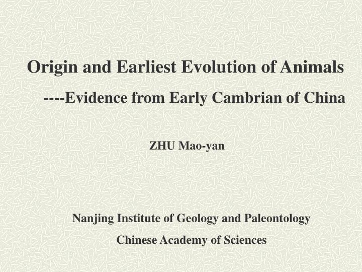 Origin and Earliest Evolution of Animals
