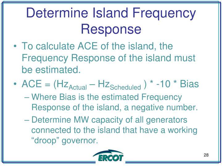 Determine Island Frequency Response