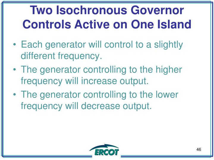 Two Isochronous Governor Controls Active on One Island