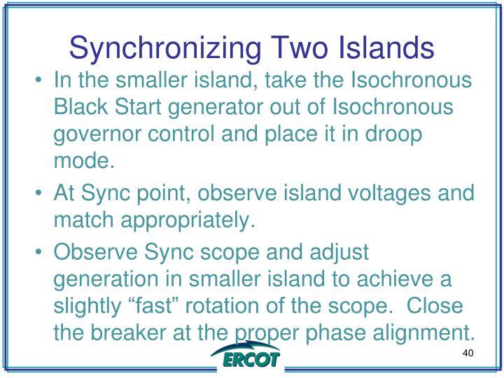 Synchronizing Two Islands