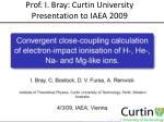 prof i bray curtin university presentation to iaea 2009