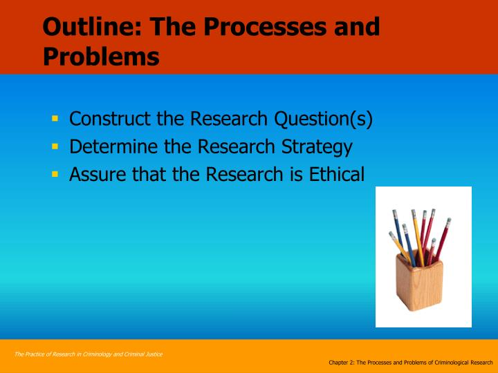 Outline: The Processes and Problems