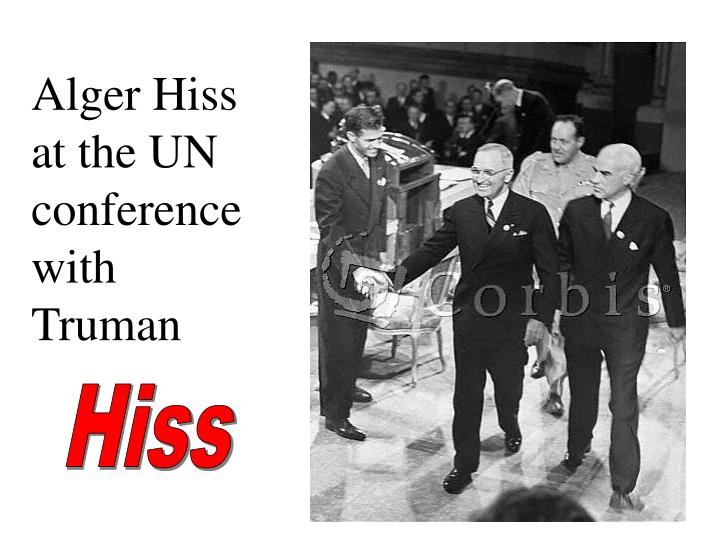 Alger Hiss at the UN conference with Truman