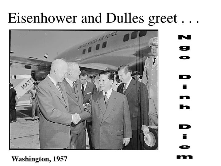 Eisenhower and Dulles greet . . .