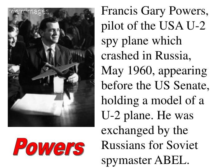 Francis Gary Powers, pilot of the USA U-2 spy plane which crashed in Russia, May 1960, appearing before the US Senate, holding a model of a U-2 plane. He was exchanged by the Russians for Soviet spymaster ABEL.