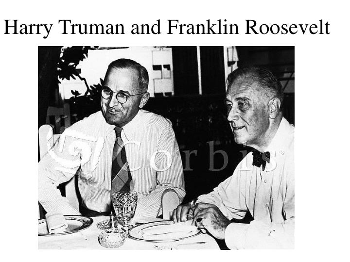 Harry Truman and Franklin Roosevelt