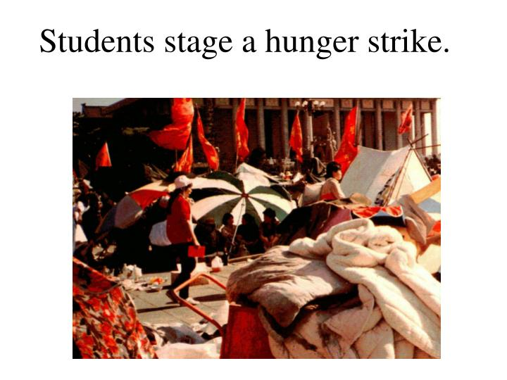 Students stage a hunger strike.
