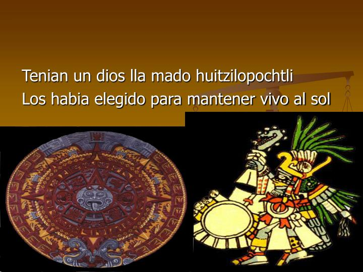 Tenian un dios lla mado huitzilopochtli