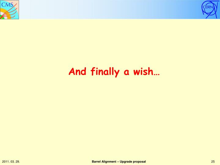 And finally a wish…