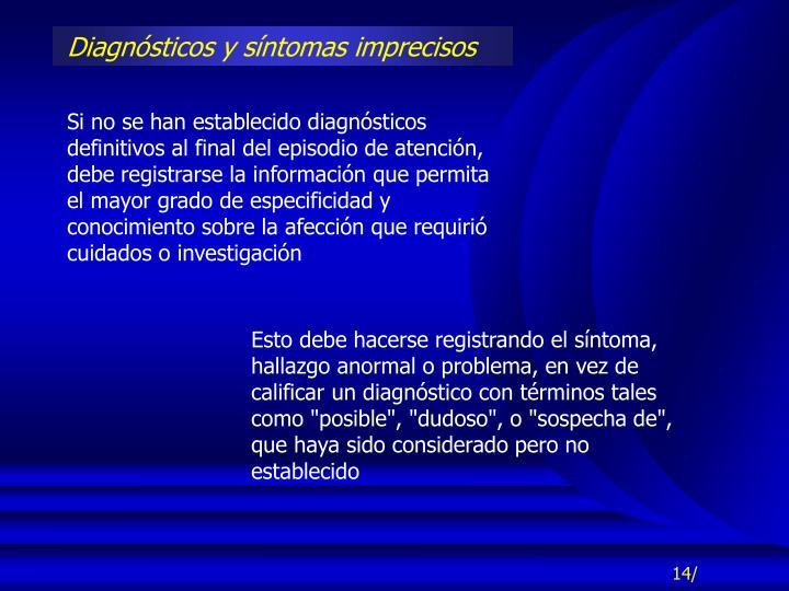 Diagnósticos y síntomas imprecisos