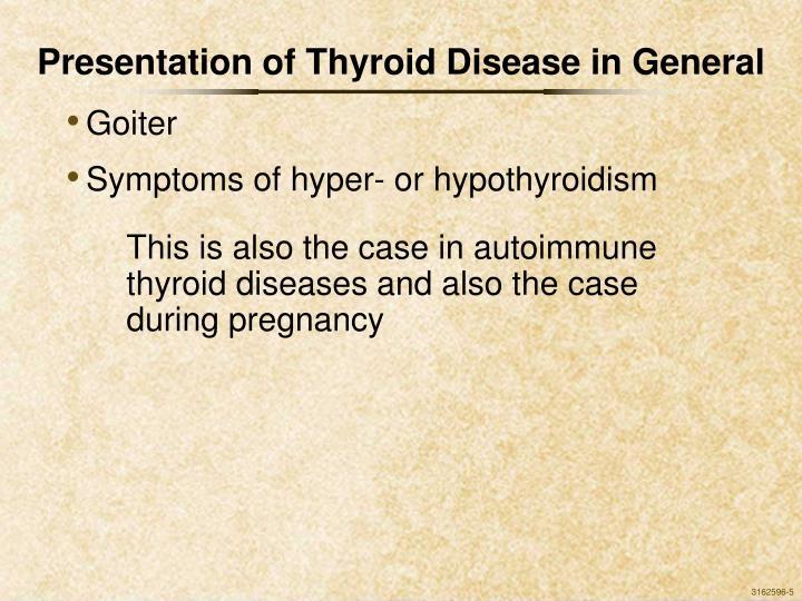 Presentation of Thyroid Disease in General