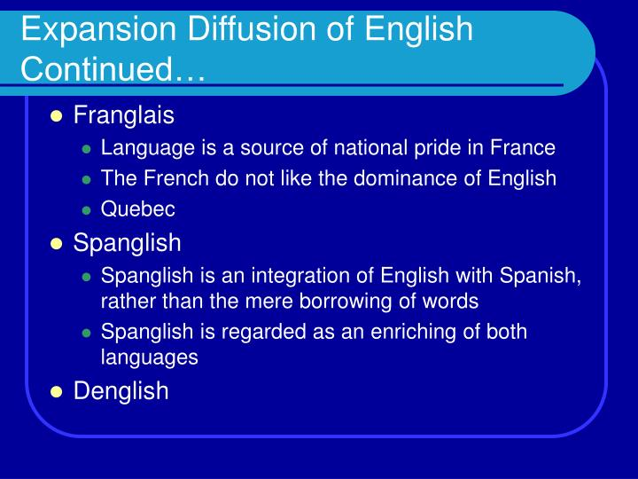 Expansion Diffusion of English Continued…