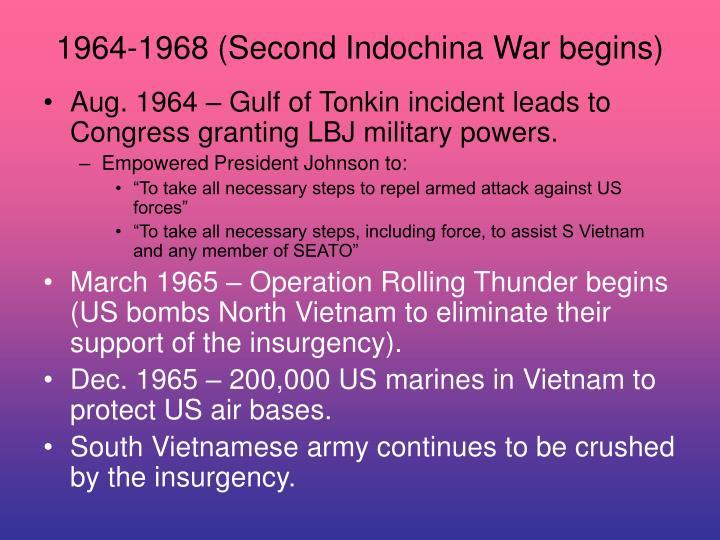 1964-1968 (Second Indochina War begins)