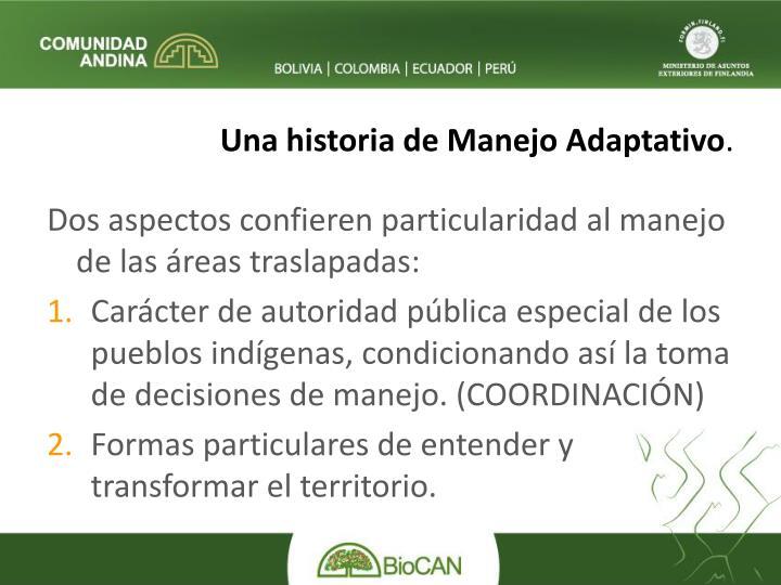 Una historia de Manejo Adaptativo