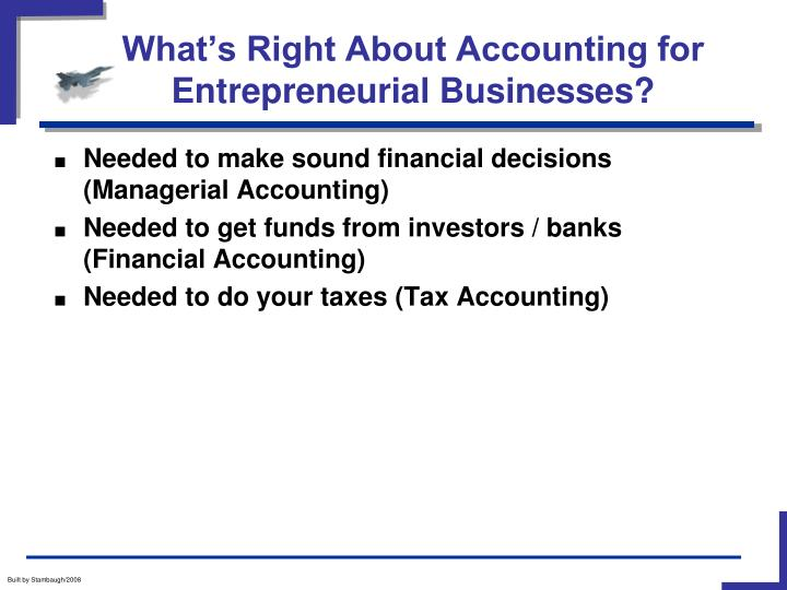 What's Right About Accounting for Entrepreneurial Businesses?