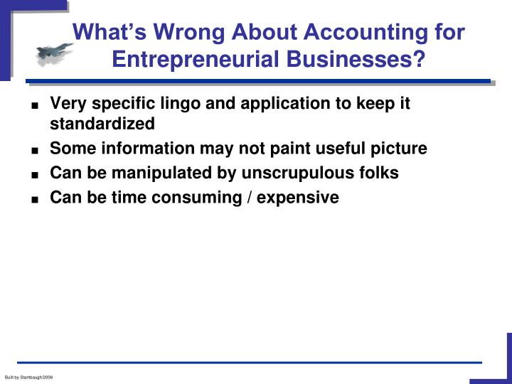What's Wrong About Accounting for Entrepreneurial Businesses?