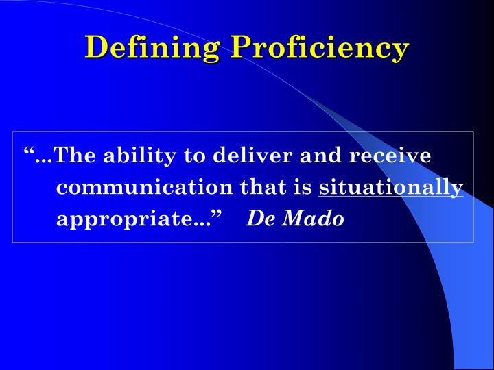 Defining Proficiency