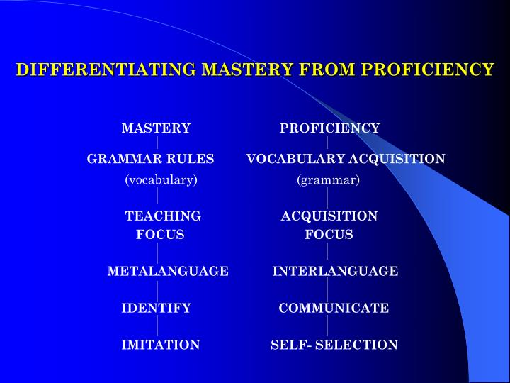 DIFFERENTIATING MASTERY FROM PROFICIENCY