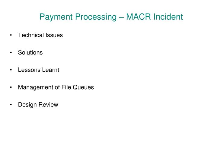 Payment Processing – MACR Incident