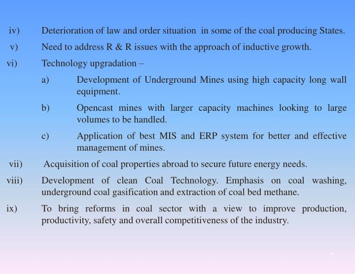iv)Deterioration of law and order situation in some of the coal producing States.
