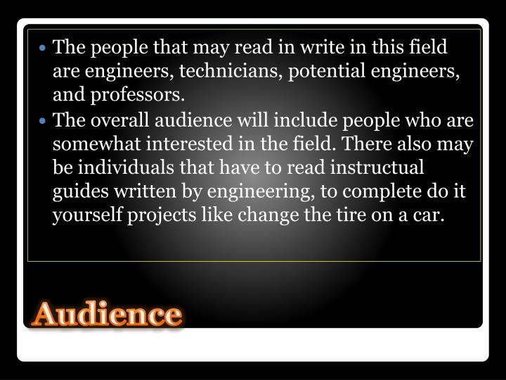 The people that may read in write in this field are engineers, technicians, potential engineers, and professors.