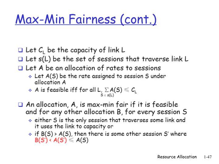 Max-Min Fairness (cont.)