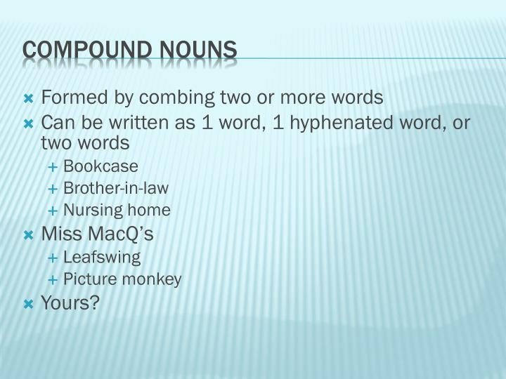 Formed by combing two or more words