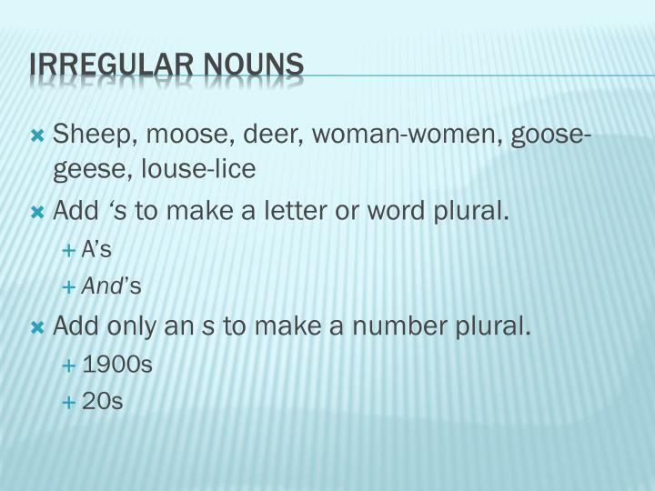 Sheep, moose, deer, woman-women, goose-geese, louse-lice