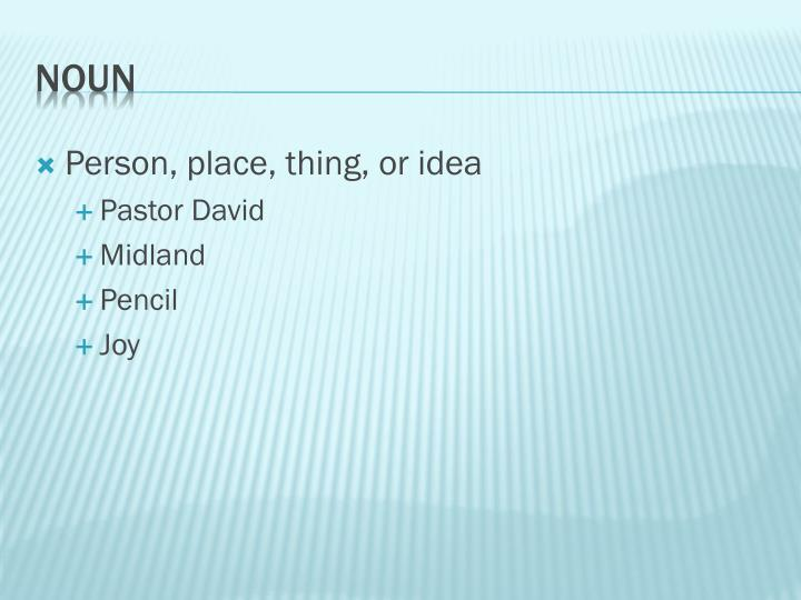Person, place, thing, or idea