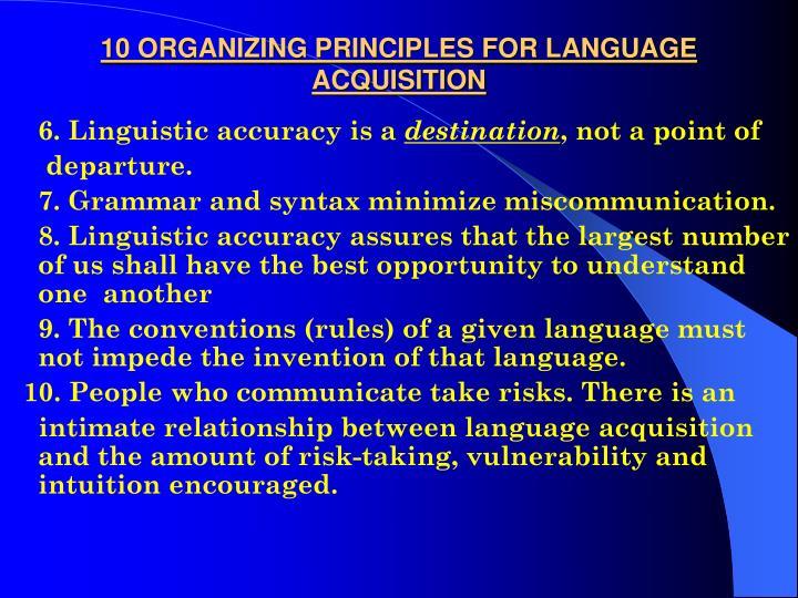 10 ORGANIZING PRINCIPLES FOR LANGUAGE ACQUISITION