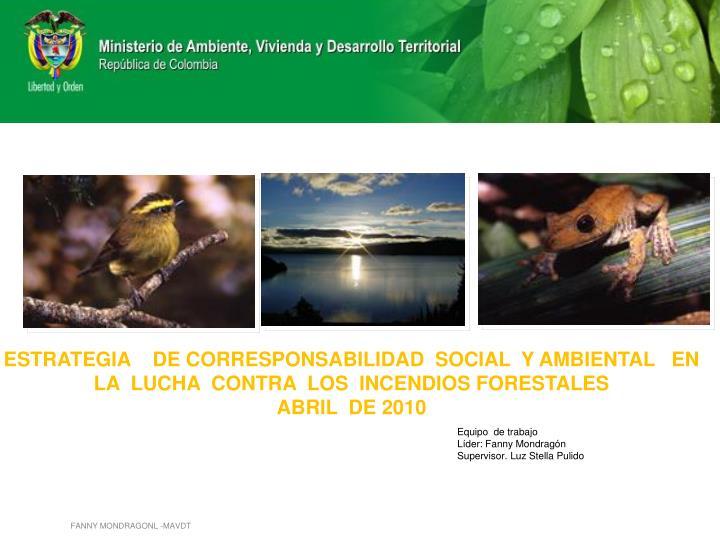 ESTRATEGIA    DE CORRESPONSABILIDAD  SOCIAL  Y AMBIENTAL   EN  LA  LUCHA  CONTRA  LOS  INCENDIOS FORESTALES