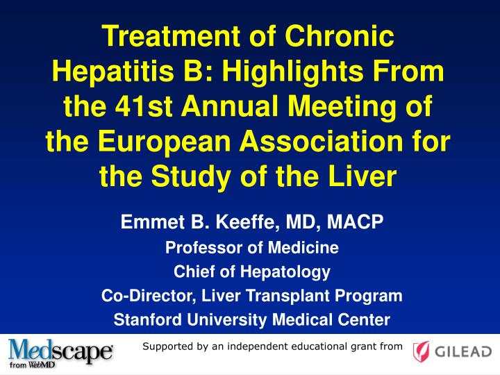 Treatment of Chronic Hepatitis B: Highlights From the 41st Annual Meeting of the European Association for the Study of the Liver