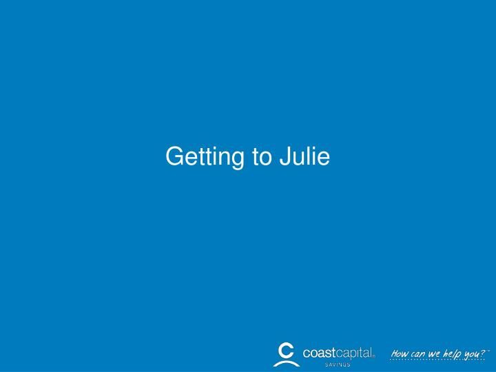 Getting to Julie