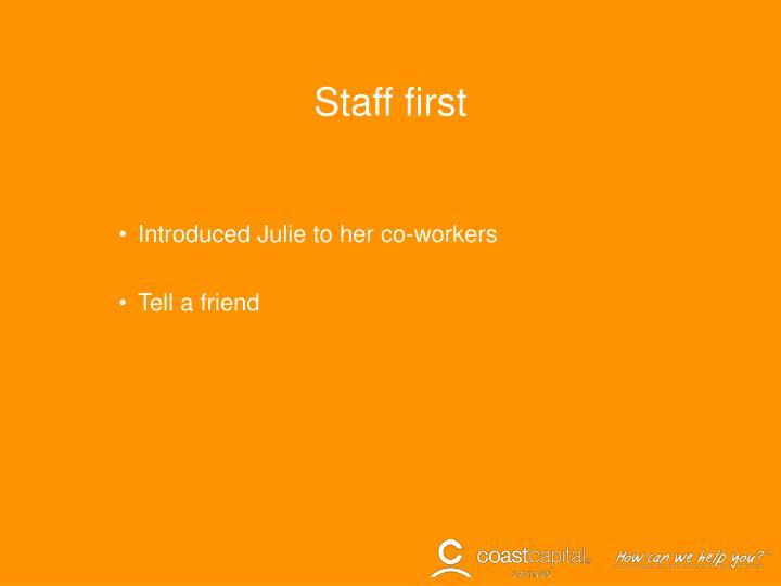 Staff first