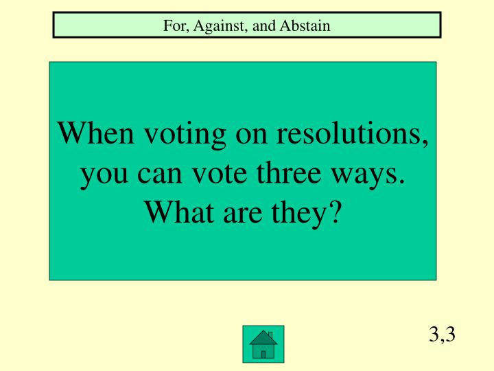 For, Against, and Abstain