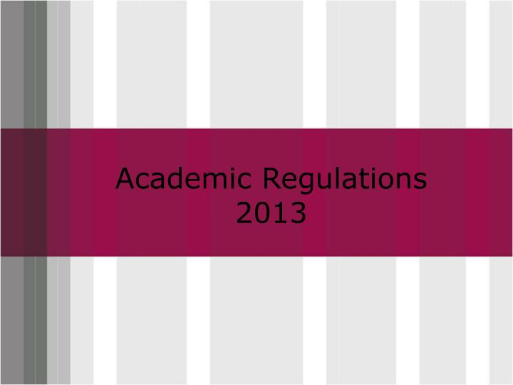 Academic regulations 2013