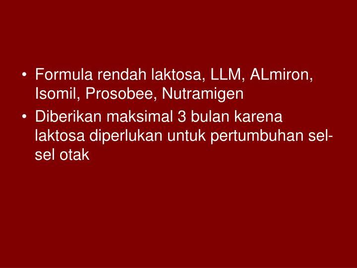 Formula rendah laktosa, LLM, ALmiron, Isomil, Prosobee, Nutramigen