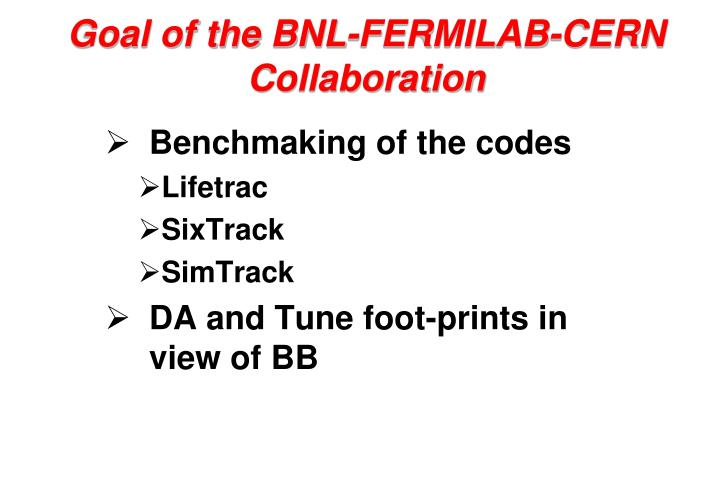 Goal of the BNL-FERMILAB-CERN