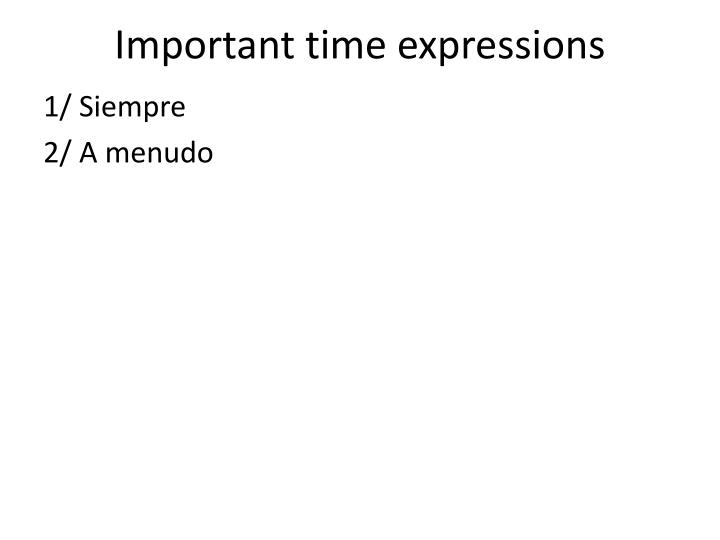 Important time expressions