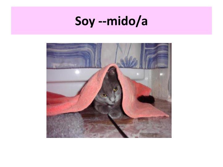 Soy --mido/a