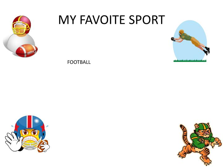 MY FAVOITE SPORT