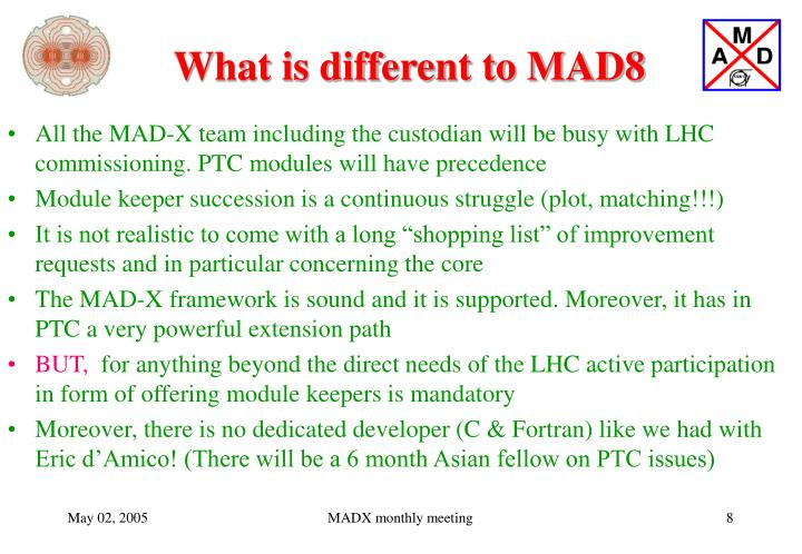 What is different to MAD8