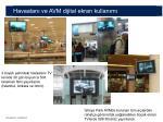 havaalan ve avm dijital ekran kullan m